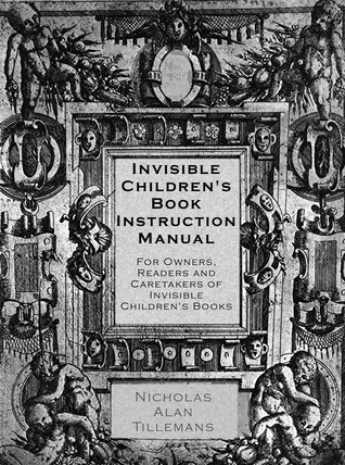 Invisible Children's Book Instruction Manual by Nicholas Alan Tillemans