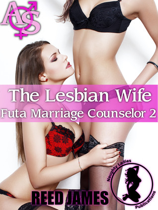The Lesbian Wife (Futa Marriage Counselor, #2)