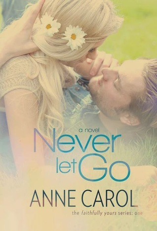 Never Let Go  (Faithfully Yours, #1)