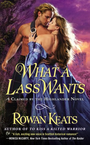 What a Lass Wants (Claimed By the Highlander, #4)