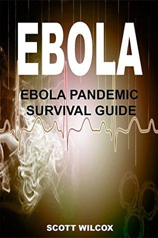 EBOLA VIRUS: Ebola Virus Outbreak 2014- History Of The Ebola, Ebola Symptoms, Ebola Vaccine And More: