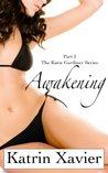 Awakening by Katrin Xavier