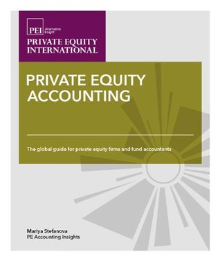 Private Equity Accounting: The Global Guide for Private Equity Firms and Fund Accountants