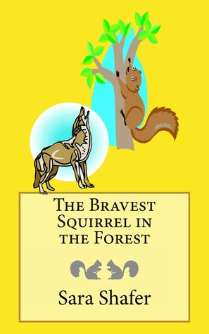The Bravest Squirrel in the Forest (The Bravest Squirrel, #2)