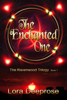 The Enchanted One by Lora Deeprose