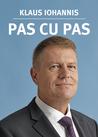 Pas cu pas by Klaus Iohannis
