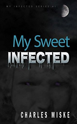 My Sweet Infected (My Infected Book 1)