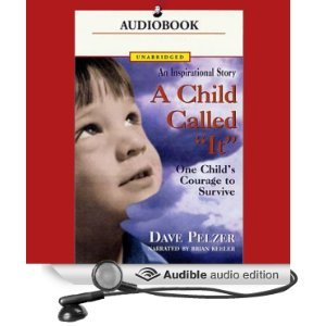A Child Called 'It': One Child's Courage to Survive (Unabridged) [Audio Download]