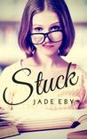 Stuck by Jade Eby