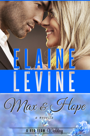 Max and Hope: A Red Team Wedding Novella (Red Team #9.5)