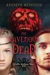The Ravenous Dead (Celtic Bestiary Tales, #1)