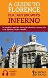A Guide to Florence per Dan Brown's Inferno: An eBook with an audio version for discovering Florence, Italy, in the footsteps of Robert Langdon (Travel 1)