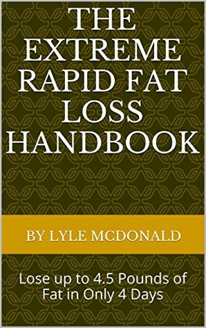 The Extreme Rapid Fat Loss Handbook: Lose up to 4.5 Pounds of Fat in Only 4 Days