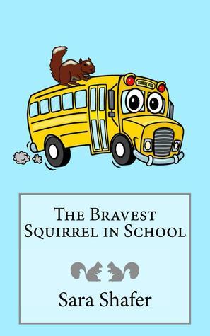 The Bravest Squirrel in School