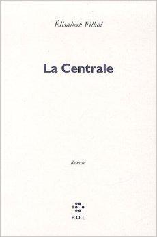 La Centrale by Elisabeth Filhol