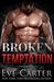 Broken Temptation (Tempted, #3)