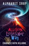 Alphabet Soup - Allison Loses Her Way (Alphabet Soup, #3)