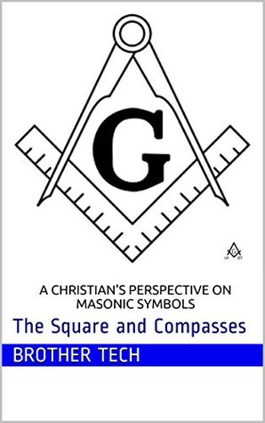 A Christians Perspective On Masonic Symbols The Square And