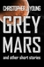 Grey Mars and other Short S...
