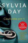 Cautivada por ti by Sylvia Day