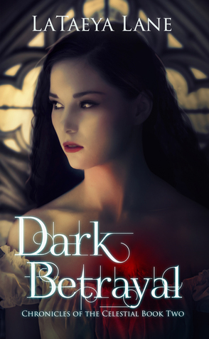 Dark Betrayal (Chronicles of the Celestial Book Two)