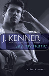 Say My Name by J. Kenner