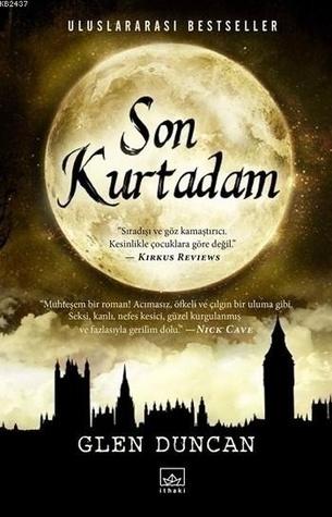 Son Kurtadam(The Last Werewolf / Bloodlines Trilogy 1)