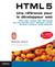 HTML 5 : Une référence pour le développeur web