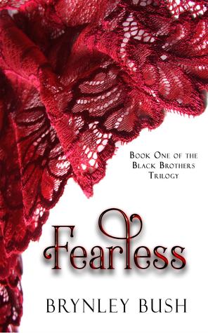 Fearless (Black Brothers Trilogy, #1) by Brynley Bush
