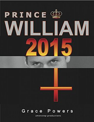 Prince William 2015: Even before his birth, Princess Diana knew that her first born son was destined to be King, Messiah and leader of the New World Order.