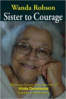 Sister to Courage: Stories from the World of Viola Desmond, Canada's Rosa Parks
