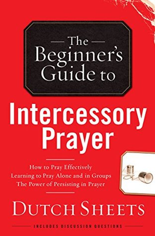 The Beginners Guide to Intercessory Prayer (Beginners Guide To... (Regal Books))