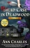 Dead Case in Deadwood by Ann Charles