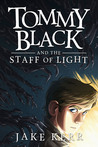 Tommy Black and the Staff of Light (Tommy Black #1)