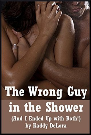 The Wrong Guy in the Shower (And I Ended Up with Both!): A Double Penetration Erotica Story