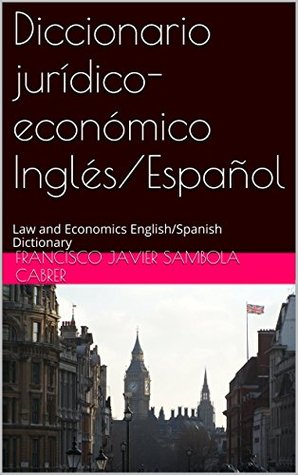 diccionario-jurdico-econmico-ingls-espaol-law-and-economics-english-spanish-dictionary