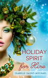 Holiday Spirit for Hire by Isabelle Saint-Michael