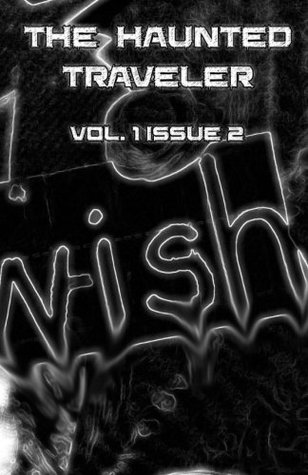 The Haunted Traveler: Vol. 1 Issue 2
