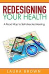Redesigning Your Health by Laura Brown