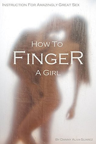 How to finger a clitoris
