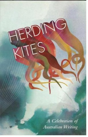 Herding Kites: A Celebration of Australian Writing