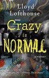 Crazy is Normal