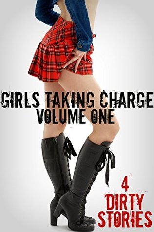 Girls Taking Charge: Four Dirty Stories