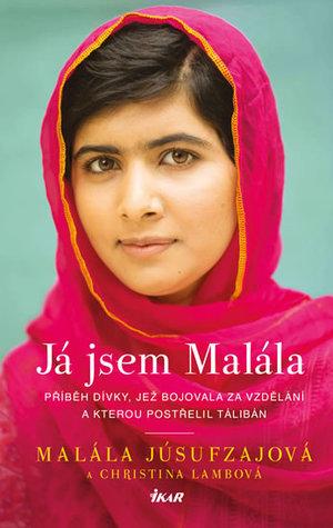 Já jsem Malála: Příběh dívky, jež bojovala za vzdělání a kterou postřelil Tálibán