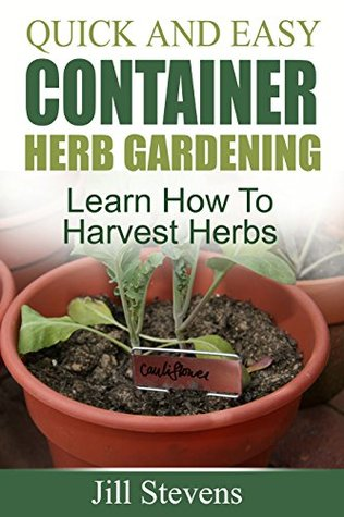 Quick and Easy Container Herb Gardening: Learn How To Harvest Herbs