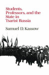 Students, Professors, and the State in Tsarist Russia