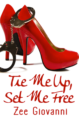 Tie Me Up, Set Me Free (Book 1)