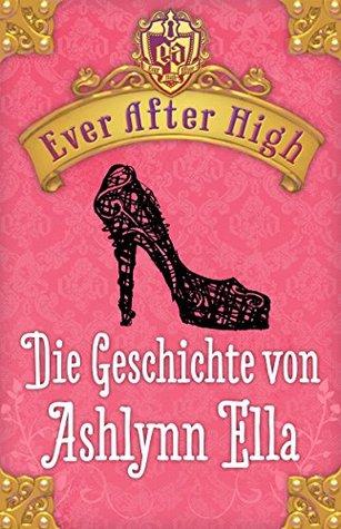 Die Geschichte von Ashlynn Ella by Shannon Hale