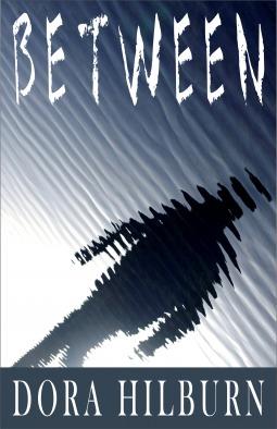 Between by Dora Hilburn