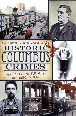 Historic Columbus Crimes by David Meyers